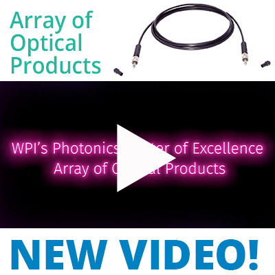 WPI's Photonics Center of Excellence Array of Optical Products