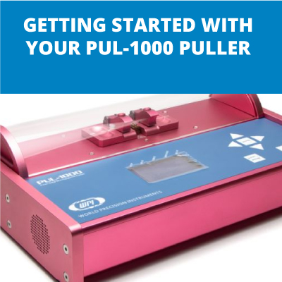 Getting Started with your PUL-1000 Micropipette Puller