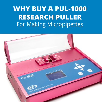 Why Buy a PUL-1000 Research Puller for Making Micropipettes?
