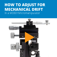 How to Adjust for Mechanical Drift in an M3301 Manual Micromanipulator