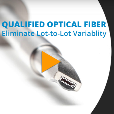 Qualified Optical Fiber Eliminates Lot-to-Lot Variability