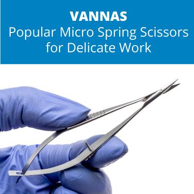 Vannas – The Popular Micro Spring Scissors for Delicate Work