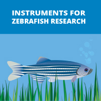 Instruments for Zebrafish Research - Oocytes, Embryos, Larvae and Adults